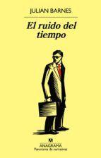el ruido del tiempo-julian barnes-9788433979551. Recomendado por José Carlos Pino Jiménez.