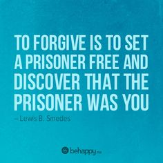 forgive #behappy