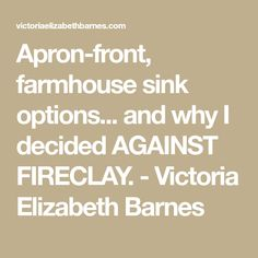 Planning our DIY kitchen remodel— options for apron-front, farmhouse sinks. and why I decided AGAINST Rohl's fireclay sink. Fireclay Sink, Diy Kitchen Remodel, I Decided, New Kitchen, Apron, Farmhouse, Victoria, How To Plan, Aprons