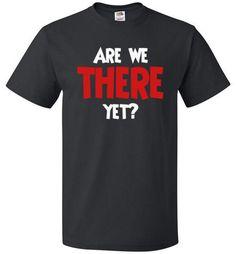 Are We There Yet Shirt - oTZI Shirts - 1