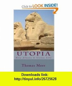 Utopia Nova Atlantis  Civitas Solis (Latin Edition) (9781449908959) Thomas More , ISBN-10: 1449908950  , ISBN-13: 978-1449908959 ,  , tutorials , pdf , ebook , torrent , downloads , rapidshare , filesonic , hotfile , megaupload , fileserve