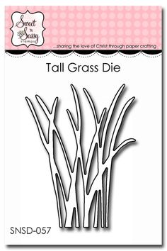 Sweet 'n Sassy Stamps - Tall Grass Die, $10.25 (http://www.sweetnsassystamps.com/tall-grass-die/)