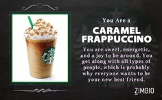 I'm a Caramel Frappuccino ! Which Starbucks drink are you?  - Quiz