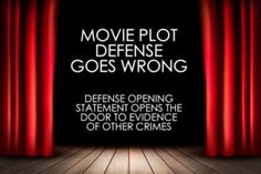 Movie Plot Defense Opens the Door to Evidence of Other Crimes