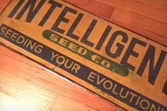 12 x 29 inch Painted Vintage Retro Poster Sign Art, Intelligent Seed Company, Seeding Your Evolution.