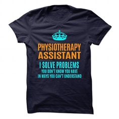 PHYSIOTHERAPY ASSISTANT Solve Problems You Don