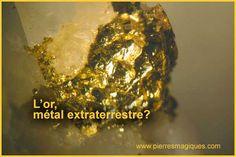 L'or serait-il un métal extraterrestre?         https://www.pierresmagiques.com/articles-sur-les-pierres/or-metal-extraterrestre.html