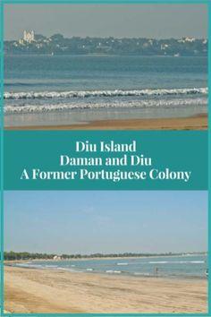 Diu Island - Daman and Diu A Former Portuguese Colony #india #diuisland #PortugueseColony #beach