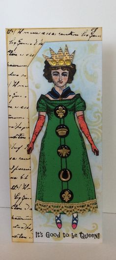 Next Art Doll Theme: Royalty! Deadline to sign up: 2/29. Tags due to Cathy by 4/5.  This Tag by Shannon Benedetti with Character Constructions stamps