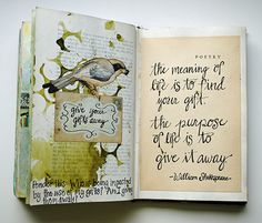 The meaning of life is to find your gift. The purpose of life is to give it away. --William Shakespeare