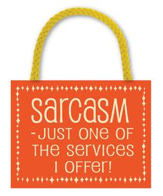 'Sarcasm' Wall Sign
