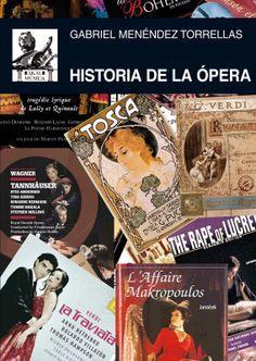 Historia de la ópera / Gabriel Menéndez Torrellas Publicación Tres Cantos : Akal, D.L. 2013