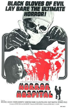 Horror Hospital (1973)....would not min seeing this since I am an EMT.