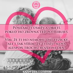 Posílám Ti úsměv A Objetí, Pokud Ho Zrovna Teď Potřebuješ | Citáty O Lásce Shabby Chic Crafts, Motto, Motivation, Sayings, My Love, Happy, Quotes, Psychology, Quotations