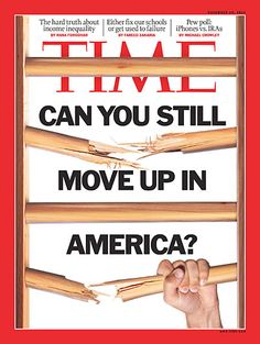 TIME Magazine Cover: Can You Still Move Up in America? - Nov. 14, 2011