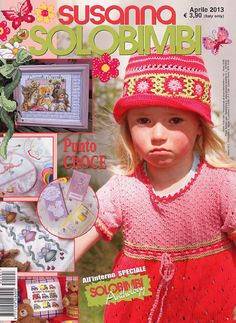 SUSANNA SOLO BIMBI This sixmonthly magazine, by the same Publisher of Le Idee di Susanna, is entirely dedicated to babies and kids. Cross-stitch, embroidery, knitwear, crochet and many ideas are just the starting points to make amazing things. A really charming magazine!