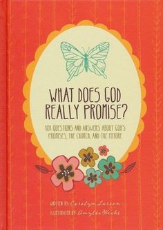 What Does God Really Promise?: 101 Questions and Answers about Gods Promises, the Church, and the Future