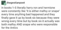 I studied the sixth book for english class so here is this: Harry still believed it was Malfoy and Snape. No one else believed him, which was the problem! Harry Potter Marauders, Harry James Potter, Harry Potter Tumblr, Albus Dumbledore, Harry Potter Fandom, Harry Potter Universal, Harry Potter Memes, Slytherin Pride, Hogwarts