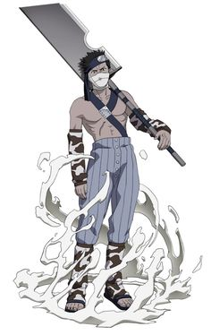zabuza - the demon of the mist- one of the Seven ninja swordsman- Became an awesome character and embraced his emotional side- cried so much when he died back in the first Naruto series