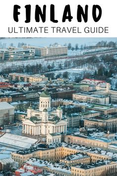 The ultimate guide to visiting Finland. Best things to do from the capital of Helsinki to the Santa Claus Village in Rovaniemi + top food and cuisine and practical tips for your trip. Travel in Scandinavia. | Everything Everywhere Travel Blog #Finland