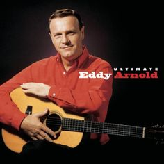 Eddy Arnold: country western singer.