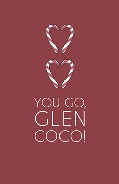 You GO Glen Coco   Mean Girls Quote by lemonberryprints on Etsy, $10.00