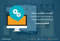 "Quote - ""What separates design from arti is that design is meant to be functional."" - Cameron Moll  #quote #design #art #function #website #idea #cool"