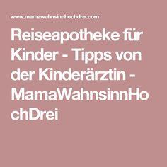 Reiseapotheke für Kinder - Tipps von der Kinderärztin - MamaWahnsinnHochDrei