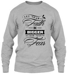 Long Sleeves Faith Bigger Than Your Fear Sport Grey Long Sleeve T-Shirt Front Christian Hoodies, White Shirt Men, Sweater Hoodie, Afro, Shirt Designs, Faith, Sport, Tees, Long Sleeve
