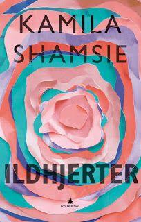 "Rose-Maries litteratur- og filmblogg: Kamila Shamsie: ""Ildhjerter"""