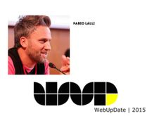 From Mobile Revolution to eXperience Evolution: Fabio Lalli al Wud 2015