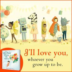 Find the right picture book to let a child know that your love is unconditional.
