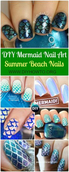 DIY Mermaid Nail Art Manicure Tutorials Summer Beach Nails: Mermaid Scale Nails, Mermaid Tail Nails, Mermaid Powder Nails.