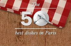 The 50 best dishes in Paris -  Tried and tested: our favourite things to eat in the French capital