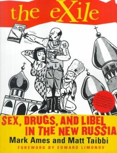 The Exile: Sex, Drugs, and Libel in the New Russia