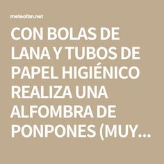 CON BOLAS DE LANA Y TUBOS DE PAPEL HIGIÉNICO REALIZA UNA ALFOMBRA DE PONPONES (MUY SUAVE) – Meteofan