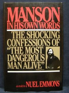 Manson: In His Own Words by Charles Manson, http://www.amazon.com/dp/0394555589/ref=cm_sw_r_pi_dp_v8yJrb03DR3ZB