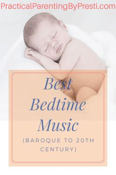 best bedtime music for babies baroque to 20th cent.