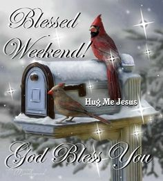 Blessed Weekend! God Bless You!