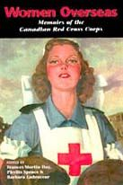 NON-FICTION: Women Overseas: Memoirs of the Canadian Red Cross Corps by Francis Martin Day, Phyllis Spence, and Barbara Ladouceur (Ronsdale Press)