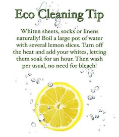 Sounds like a good way to clean those delicate white linens.. Eco Cleaning Tip - simple tip for whiter whites