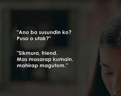 Ngayon alam mo na susundin Tagalog Quotes Funny, Tagalog Quotes Hugot Funny, Pinoy Quotes, Jokes Quotes, Quotable Quotes, Sad Quotes, Inspirational Quotes, Filipino Quotes, Patama Quotes