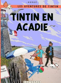 Les Aventures de Tintin - Album Imaginaire - Tintin en Acadie