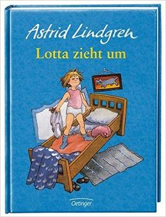 Lotta zieht um: Amazon.de: Astrid Lindgren, Ilon Wikland, Thyra Dohrenburg: Bücher