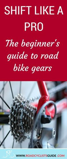 Shift Like A Pro - The Beginner's Guide to Road Bike Gears