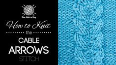 How to Knit the Cable Arrows Stitch