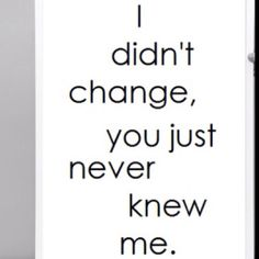 I didn't change - This ones for you honey.