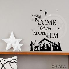 O Come let us adore Him with Nativity Christmas Vinyl wall decal quote sticker saying