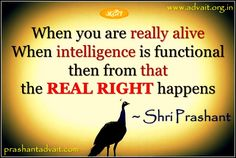 When you are really alive. When intelligence is functional then from that the Real right happens. ~ Shri Prashant #ShriPrashant #Advait #intelligence #right #function #self #realization #awareness Read at:- prashantadvait.com Watch at:- www.youtube.com/c/ShriPrashant Website:-www.advait.org.in Facebook:- www.facebook.com/prashant.advait LinkedIn:- www.linkedin.com/in/prashantadvait Twitter:- https://twitter.com/Prashant_Advait