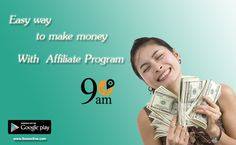 Easy way to Make Money Online with 9AM Affiliate Program. Monthly Commission on each Sale For more Information Click on bit.ly/1orYqqV & Call at 0120-4282274